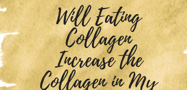 Ask the Nutritionista: Will eating collagen increase the collagen in my skin?