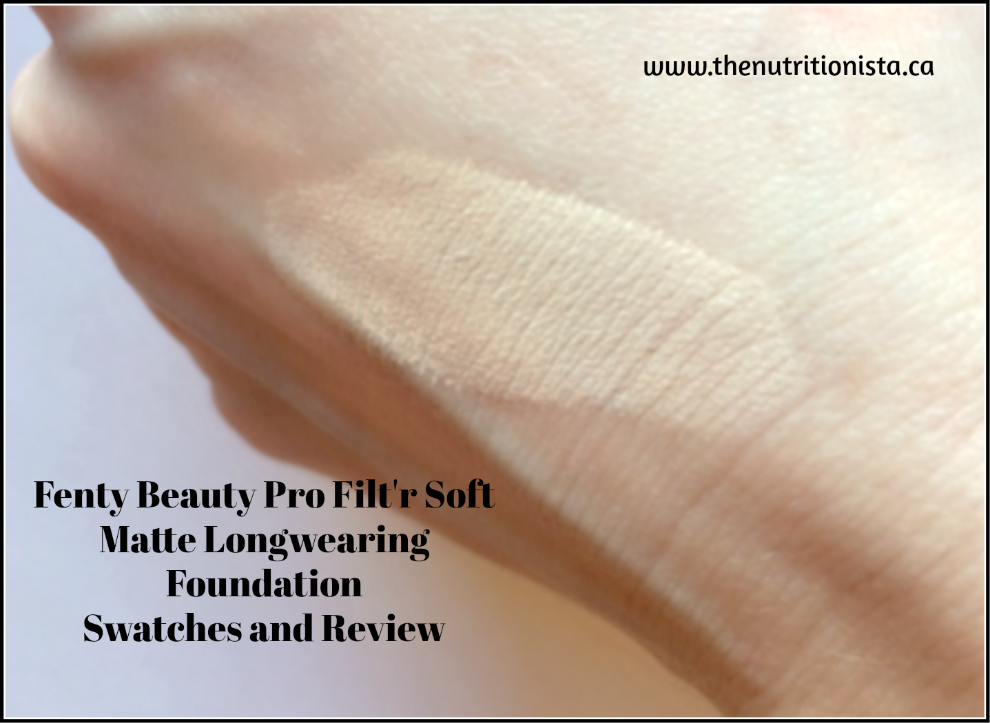 Fenty Beauty Pro Filt R Soft Matte Longwear Foundation Review Nutritionista
